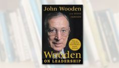 """Wooden has authored seven leadership books, this one most pointedly applies to the workplace. Wooden offers both concrete tips—each chapter concludes with a bulleted list of actionable steps—and """"big picture"""" inspiration."""