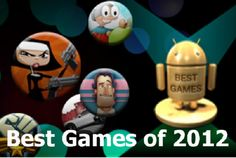 Best 10 Games for Android Devices in 2012