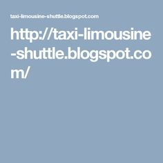 http://taxi-limousine-shuttle.blogspot.com/