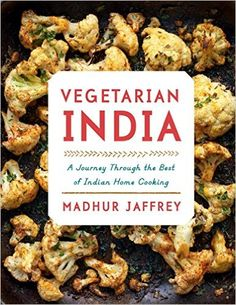 Vegetarian India: A Journey Through the Best of Indian Home Cooking: Madhur Jaffrey: 9781101874868: Amazon.com: Books