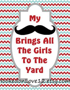Mustache Party Signs by HookedonLove12 on Etsy, $5.00  hahaha too funny!!!!