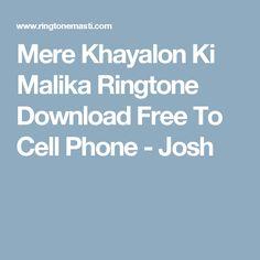 Mere Khayalon Ki Malika Ringtone Download Free To Cell Phone - Josh