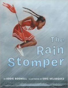 The Rain Stomper by Addie Boswell  {I just discovered this book today.  It's great and is full of sound words and vivid word choice.  It would be a really great mentor text for writing workshop in any primary grade.}
