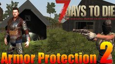 7 Days to Die - Does Armor Provide Protection? Part 2 (Alpha 15)