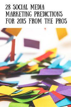 28 Social Media Marketing Predictions for 2015
