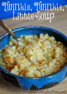 Twinkle, Twinkle, Little Soup-  perfect noodle soup for kids.  Vegetarian (but could easily add meat) with veggies so tiny your kids won't notice them.  Yum!