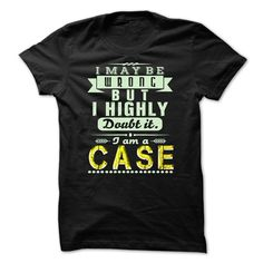 (Tshirt Awesome Produce) I May Be Wrong But I Highly Doubt It Im CASE Awesome Shirt Shirts of month Hoodies Tee Shirts