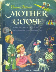 Corinne Malvern's Mother Goose, A Big Golden Book, Simon and Schuster, 1953