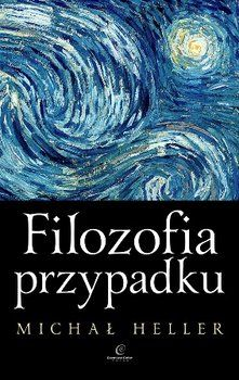 Filozofia przypadku-Heller Michał