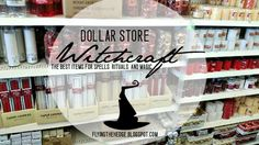 Dollar Store Witchcraft: The Best Items for Spells, Rituals, and Magic