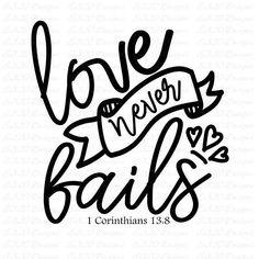 Download love never fails | Love never fails, Silhouette design, Cricut