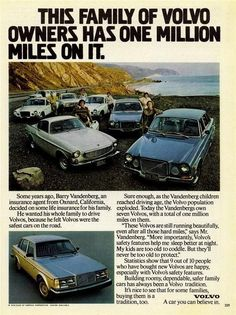 "An original 1979 advertisement for Volvo station wagon. A group, family, of Volvo car owners gathered together. ""Today the Vandenberg's own seven Volvo's, with a total of one million miles on them."" -"