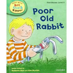Poor old rabbit (Read With Biff, Chip, and Kipper. First Stories) - English Wooks
