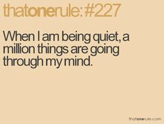Make it a zillion and one. And then you get asked what you are thinking about.... Ughhh... Nothing.... Lol. :)