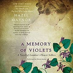 """Another must-listen from my #AudibleApp: """"A Memory of Violets: A Novel of London's Flower Sellers"""" by Hazel Gaynor, narrated by Nicola Barber."""