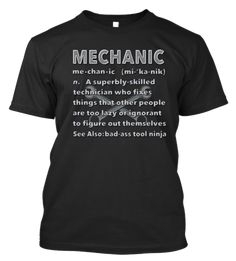 "Show people the real definition of a mechanic These high-quality t-shirts are available in Men's black tees - Made in the USA ""Mechanic"" T-shirt features: - Super high-quality cotton (won't fade) - Ul My Mechanic, Mechanic Humor, Mechanic Gifts, Aviation Quotes, Aviation Humor, Car Jokes, Funny Shirts, Tee Shirts, High Quality T Shirts"