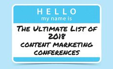 Planning on attending any upcoming content marketing conferences? Consult our ultimate list before you decide what to hit and what to skip.