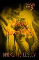Loving Ranch City (Ranch City Book 3), an ebook by Bridgitte Lesley at Smashwords