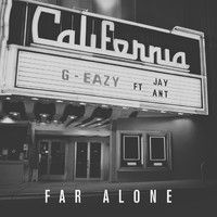 G-Eazy - Far Alone (feat. Jay Ant)/// this is my jam right now... download for free on iTunes this week only!