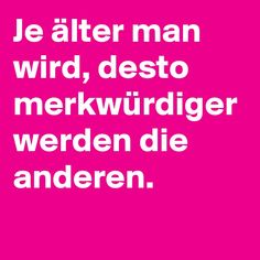 #Alter #Merkwürdig #Quotes #Humor #Boldomatic