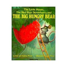 Booktopia has The Big Hungry Bear:, The Little Mouse, the Red Ripe Strawberry, and the Big Hungry Bear. by Don Wood. Buy a discounted Paperback of The Big Hungry Bear: online from Australia's leading online bookstore. Best Children Books, Childrens Books, Young Children, Future Children, Toddler Books, Great Books, My Books, Story Books, Sr1