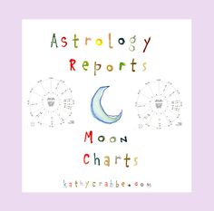 Astrology Reports Birthday Moon Charts By Kathy Crabbe