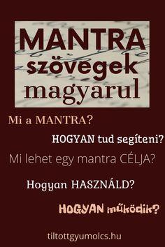 Mi a MANTRA? Hogyn működik? Hogyan tud segíteni? Hogyan használd? Mire figyelj? Néhány mantra - mindennapi használatra. > Calm, Signs, Shop Signs, Sign