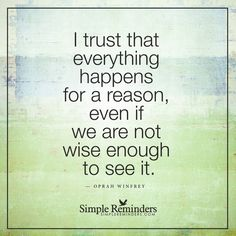 http://www.loalover.com/trust-that-everything-happens-for-a-reason/ - Trust that everything happens for a reason
