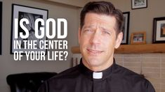 Is God in the Center of Your Life? - Father Mike asks: Do I give God the first fruit of my time? Do I give God the first fruits of my money and stuff? Do I prioritize what I consume? (media--movies, tv, songs....)