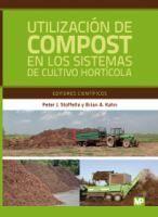 Utilización de compost en los sistemas de cultivo hortícola / editores científicos Peter J. Stoffella, Brian A. Kahn ; traducción J.M.Mateos Box, Rosario García Moreno  Madrid [etc.] : Mundi Prensa, 2005