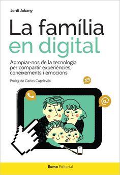 Jubany, Jordi. LA FAMÍLIA EN DIGITAL. Eumo Editorial, 2016.