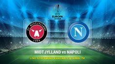 Midtjylland vs Napoli (22 Oct 2015) Live Stream Links - Mobile streaming available