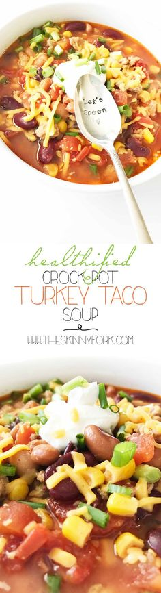 This Healthified Crock Pot Turkey Taco Soup is comfort food at it's finest with all the flavors of your favorite traditional tacos in the form of a soup! TheSkinnyFork.com | Skinny & Healthy Recipes