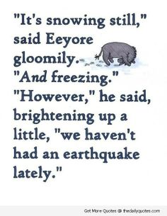 There is always something to be grateful for... eeyore will always be my all time favorite!!