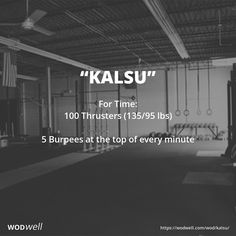 """Kalsu"" WOD - For Time: 100 Thrusters (135/95 lbs)"