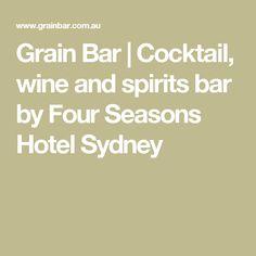 Grain Bar | Cocktail, wine and spirits bar by Four Seasons Hotel Sydney