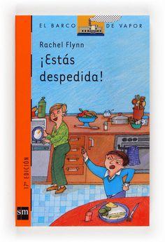 ESTIU-2016. Rachel Flynn. ¡Estás despedida! Ficció (9-11 anys) Receptes per a pares.