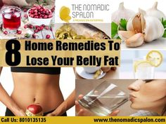8 Top #Home_Remedies To Lose Your Belly Fat!!! To #Lose Your Belly #Fat All people in the world want to get #slim body with a natural look. #Many people in the world are affected by fat belly and thus many issues happen with them #regularly. Belly fat gives you an ugly look and #affects your health as well. The ailment will give you heart diseases, diabetes, stroke, and dementia. 1) Lemon Waters 2) Cranberry Juice 3) Fish Oil 4) Chia Seeds 5) Ginger Tea 6) Garlic   www.thenomadicspalon.com