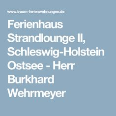 Ferienhaus Strandlounge II, Schleswig-Holstein Ostsee - Herr Burkhard Wehrmeyer
