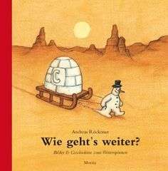 Wie geht's weiter?: Bilder & Geschichten zum Weiterspinnen: Amazon.de: Andreas Röckener: Bücher