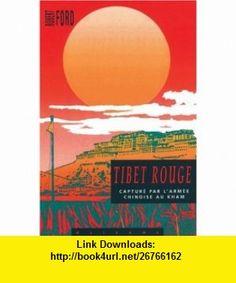 Tibet rouge (9782880862411) Robert Ford , ISBN-10: 2880862418  , ISBN-13: 978-2880862411 ,  , tutorials , pdf , ebook , torrent , downloads , rapidshare , filesonic , hotfile , megaupload , fileserve