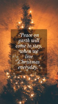 Christian Merry Christmas cards sayings messages: Peace on earth will come to stay when we live Christmas every day. #christmascardssayings #merrychristmasmessages #merrychristmassayings