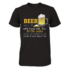Beer Will Be Waiting For You... | Represent
