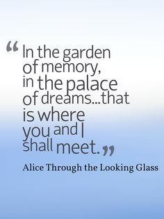 """Alice Through the Looking Glass quotes about time. """"In the palace of memory..."""" plus many others."""