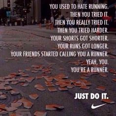 You used to hate running. Then you tried it. You're a runner.