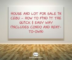 House And Lot For Sale In Cebu – How To Find It The Quick & Easy Way (Includes Condo And Rent-To-Own)