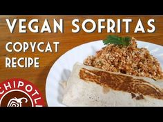 CHIPOTLE'S COPYCAT SOFRITAS | Vegan Burrito Recipe - YouTube