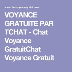 VOYANCE GRATUITE PAR TCHAT - Chat Voyance GratuitChat Voyance Gratuit