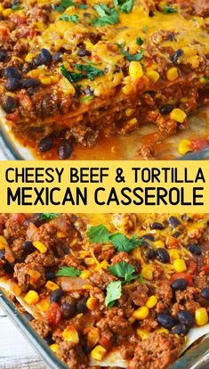 Cheesy Beef & Tortilla Casserole - Beef tortilla casserole is a Mexican layered casserole bake with ground beef, tons of beans, taco seasonings, and delicious corn and tomatoes. A super filling weeknight casserole bursting with flavor! Taco Casserole With Tortillas, Mexican Tortilla Casserole, Corn Tortilla Recipes, Beef Casserole Recipes, Ground Beef Casserole, Corn Recipes, Entree Recipes, Taco Bake Casserole, Casseroles With Ground Beef