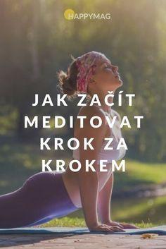 """""""Meditace pro začátečníky - jak začít meditovat krok po kroku"""" Yoga Fitness, Health Fitness, Self Motivation, Morning Yoga, Yoga Routine, My Yoga, Tai Chi, Yoga Meditation, Peace Of Mind"""